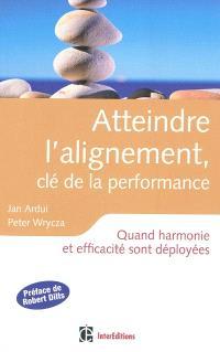 Atteindre l'alignement, clé de la performance : quand harmonie et efficacité sont déployées