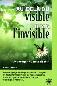 """Au-delà du visible il y a l'invisible  : un voyage """"Au coeur de soi"""""""