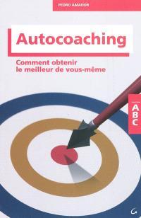 Autocoaching : comment obtenir le meilleur de vous-même