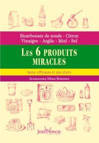 Bicarbonate de soude, citron, vinaigre, argile, miel, sel : les 6 produits miracles : sains, efficaces et pas chers