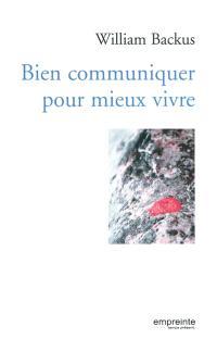 Bien communiquer pour mieux vivre