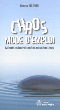 Chaos, mode d'emploi : solutions individuelles et collectives
