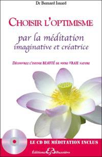 Choisir l'optimisme par la méditation imaginative et créatrice