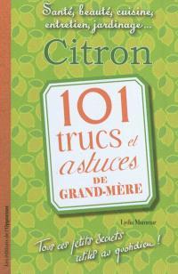 Citron : 101 trucs et astuces de grand-mère