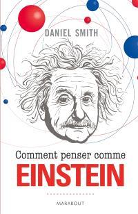 Comment penser comme Einstein
