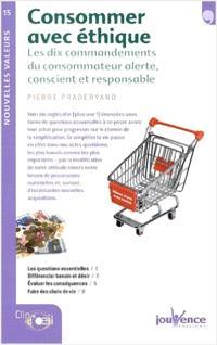 Consommer avec éthique : les dix commandements du consommateur alerte, conscient et responsable