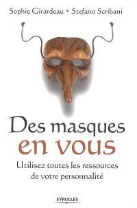 Des masques en vous : utilisez toutes les ressources de votre personnalité