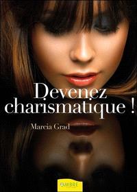 Devenez charismatique : la magie du charisme