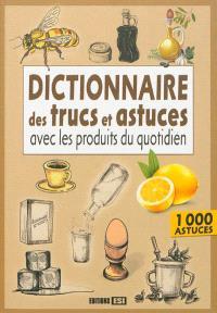 Dictionnaire des trucs et astuces avec les produits du quotidien