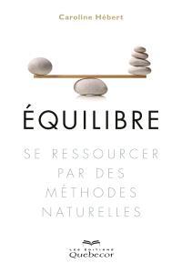 Équilibre  : se ressourcer par des méthodes naturelles