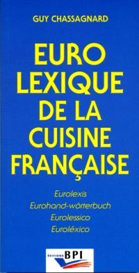 Eurolexique de la cuisine française : français, anglais, allemand, italien, espagnol