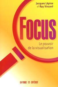 Focus  : le pouvoir de la visualisation