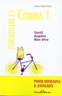 Formidables citrons : pour humains et animaux