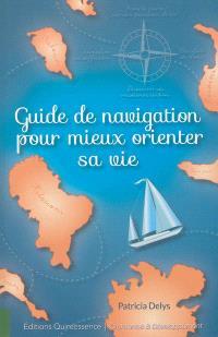 Guide de navigation pour mieux orienter sa vie