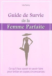 Guide de survie de la femme parfaite