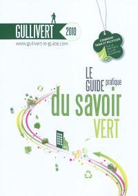 Gullivert 2010 : le guide pratique du savoir vert