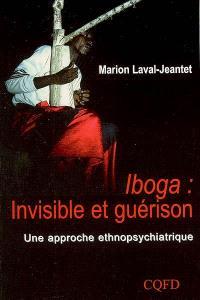 Iboga : invisible et guérison, une approche ethnopsychiatrique