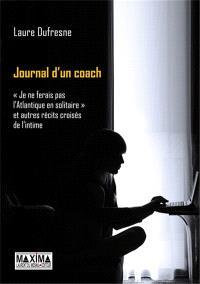 Journal d'un coach : je ne ferais pas l'Atlantique en solitaire et autres récits croisés de l'intime