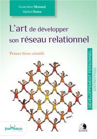 L'art de développer son réseau relationnel : penser liens créatifs