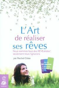 L'art de réaliser ses rêves : nous sommes tous des rêvéalistes, seulement nous l'ignorons !