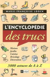 L'encyclopédie des trucs : 3.000 trucs de A à Z