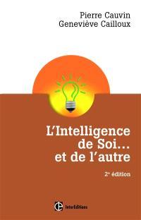 L'intelligence de soi... et de l'autre : comprendre son type psychologique et se développer pleinement avec le dialogue intérieur