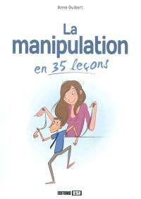 La manipulation en 35 leçons