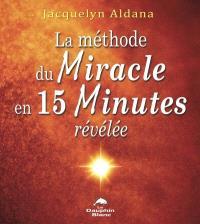 La méthode du miracle en 15 minutes révélée