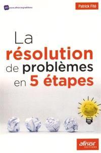 La résolution de problèmes en 5 étapes