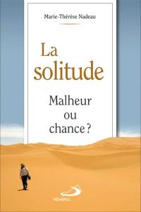 La solitude  : malheur ou chance?