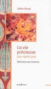 La vie précieuse jour après jour : aphorismes pour l'automne