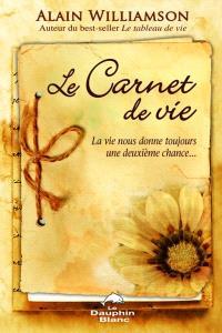 Le carnet de vie  : la vie nous donne toujours une deuxième chance
