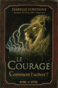 Le courage  : comment l'activer?