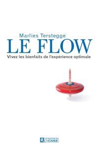 Le flow  : vivez les bienfaits de l'expérience optimale