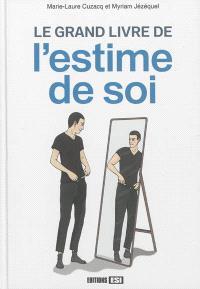 Le grand livre de l'estime de soi