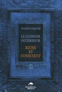 Le guerrier intérieur riche et conscient  : l' art du combat vers la liberté financière