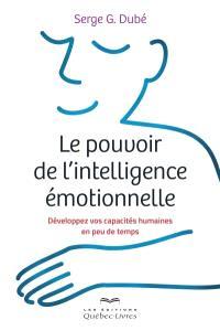 Le pouvoir de l'intelligence émotionnelle  : développez vos capacités humaines en peu de temps
