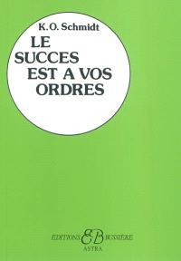 Le succès est à vos ordres
