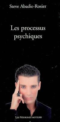 Les processus psychiques