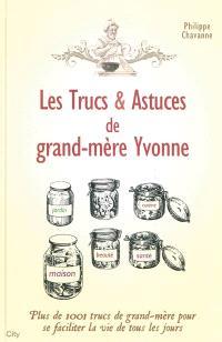 Les trucs & astuces de grand-mère Yvonne