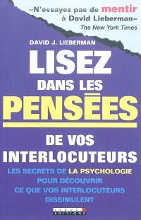 Lisez dans les pensées de vos interlocuteurs : les secrets de la psychologie pour découvrir ce que vos interlocuteurs dissimulent