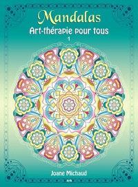 Mandalas  : art-thérapie pour tous. Volume 1