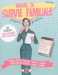 Manuel de survie familiale : j'organise, je maîtrise