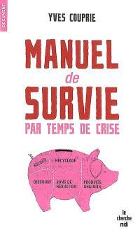 Manuel de survie par temps de crise