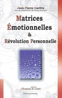 Matrices émotionnelles & révolution personnelle