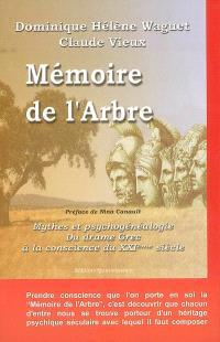 Mémoire de l'arbre : mythes et psychogénéalogie : du drame grec à la conscience du XXIème siècle