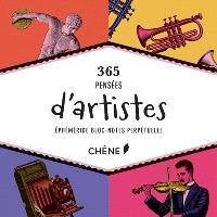 365 pensées d'artistes : éphéméride bloc-notes perpétuelle