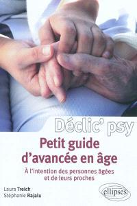 Petit guide d'avancée en âge : à l'intention des personnes âgées et de leurs proches