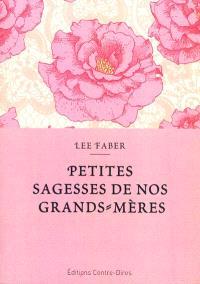 Petites sagesses de nos grands-mères : des conseils éprouvés au fil des siècles et transmis de génération en génération