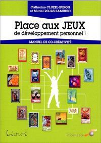 Place aux jeux de développement personnel ! : manuel de co-créativité